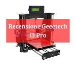 recensione geeetech i3 pro